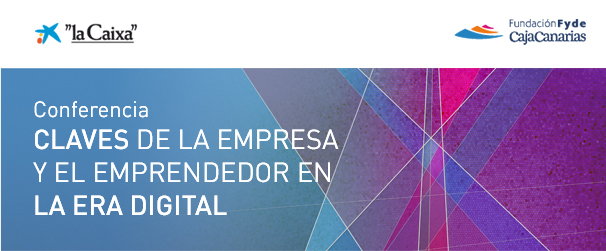 Conferencia Claves de la empresa y el emprendedor en la era digital