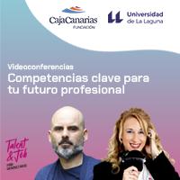 Las competencias clave para el futuro profesional centran la atención del Foro Universitario Talent and Job de la Universidad de La Laguna y la Fundación CajaCanarias